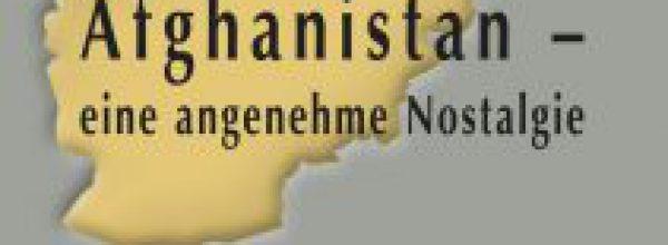 Afghanistan – eine angenehme Nostalgie